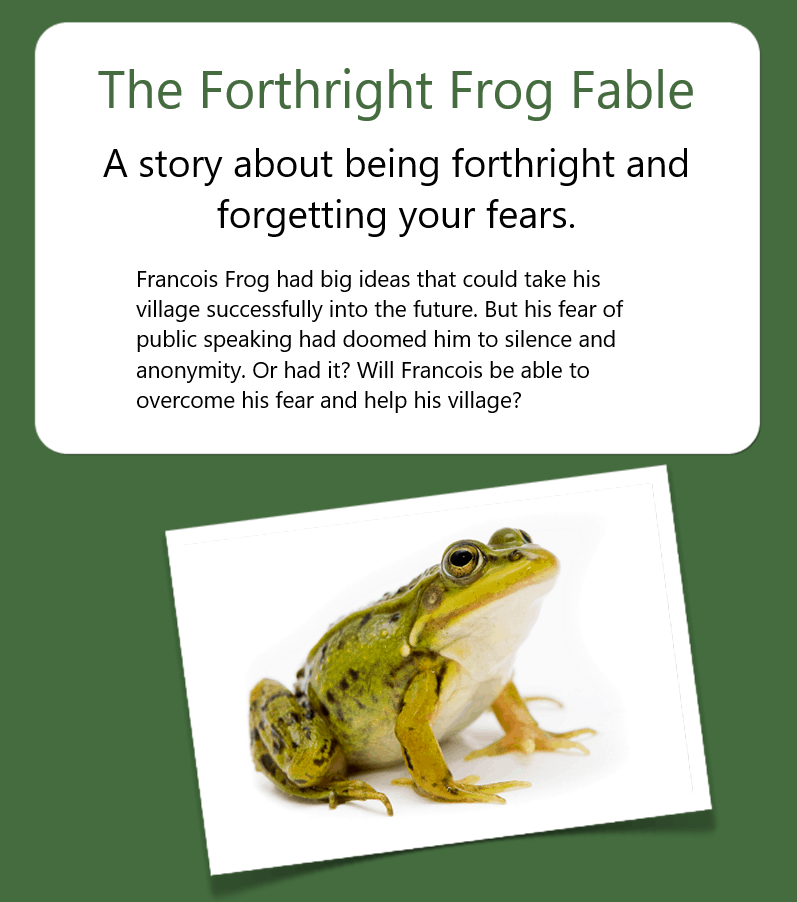 The Forthright Frog